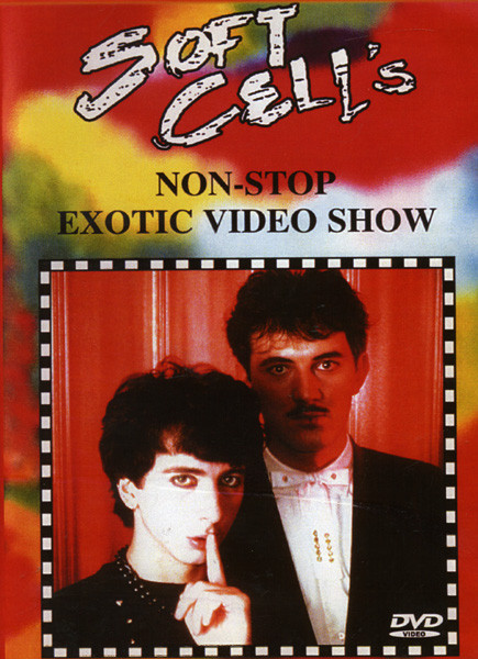 Soft Cell's Non-Stop Exotic Video Show на DVD