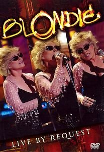Blondie - Live by request на DVD