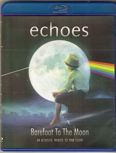 Echoes Barefoot To The Moon An Acoustic Tribute To Pink Floyd (Blu-ray)* на Blu-ray
