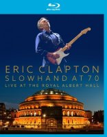 Eric Clapton Slowhand at 70 Live at The Royal Albert Hall (Blu-ray)*
