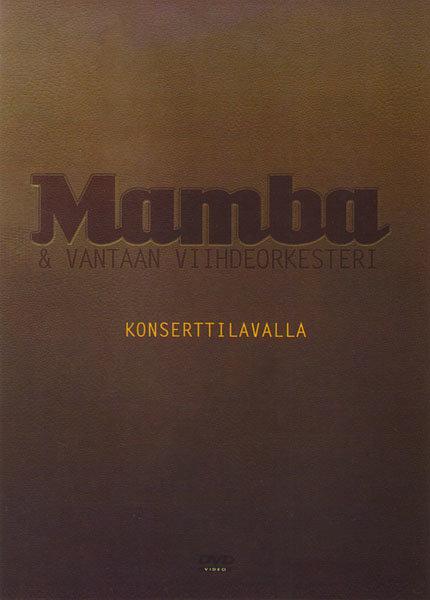 Mamba&Vantaan Viihdeorkesteri Konserttivalla  на DVD