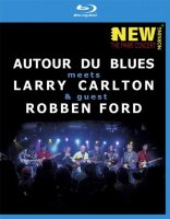 Autour Du Blues meets Larry Carlton  guest Robben Ford New Morning The Paris Concert (Blu-ray)*
