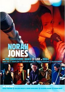 Norah Jones and The handsome band - Live in 2004 на DVD