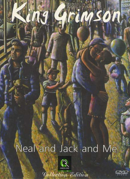 King Crimson - Neal And Jack And Me на DVD