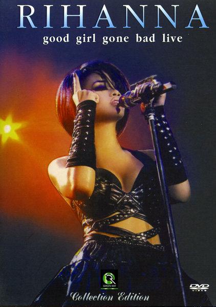 Rihanna  Good Girl Gone Bad  Live на DVD
