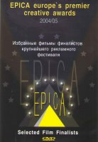 EPICA Europes Premier Creative Awards Selected film finalists 2004-2005