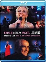 Natalie Dessay and Michel Legrand Entre Elle and Lui Live at the Chateau de Versailles (Blu-ray)*