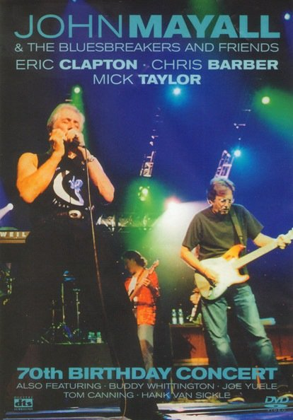 John Mayall - Seventeenth Birthday Concert (2003) (Blues-Rock) (70th Birthday Concert) на DVD