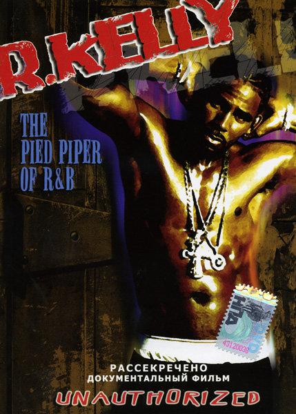 R.Kelly The Pied Piper Of R&B на DVD
