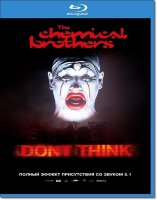 The Chemical Brothers Dont Think (Blu-ray)*